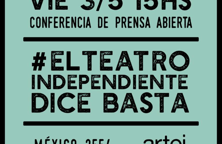 #elteatroindependientedicebasta
