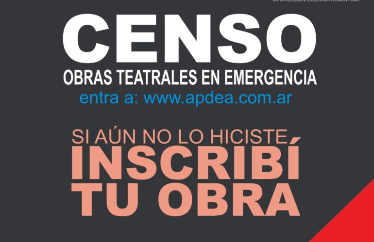 Continua el CENSO de obras teatrales en emergencia.