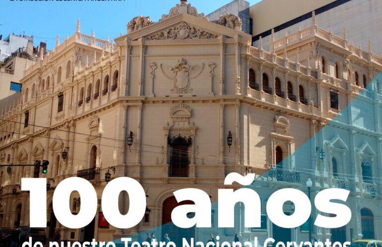 100 años Teatro Nacional Cervantes